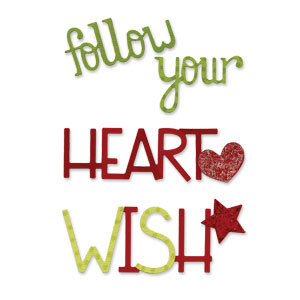 "Troquel Sizzix Sizzlits - Frase en inglés ""Follow your Heart Wish"""